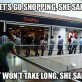 Let's Go Shopping She Said…