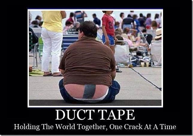 Duct Tape, Holding the World Together
