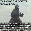 Watch Godzilla Backwards