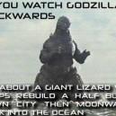 Watch Godzilla Backwards