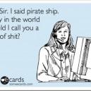 I said Pirate Ship