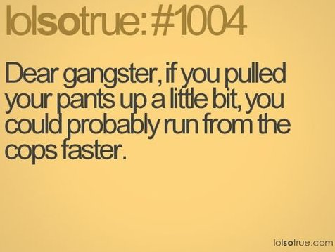 Dear Gangsters…