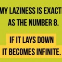 My Laziness Is As The Number 8