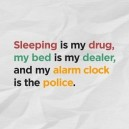 Sleeping is my drug