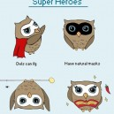 Why Owls Can Be Super Heroes
