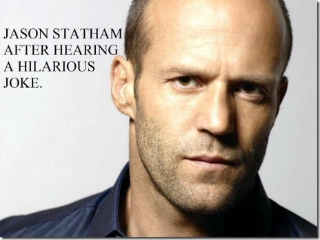 When Jason Statham hears a joke