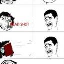 Head Shot!