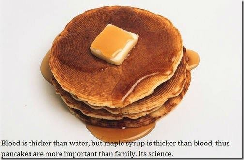 How Pancakes are more important than family