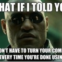 What if I Told You….