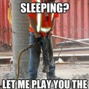 Oh You're Sleeping?