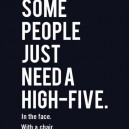 Some people needs a high-five…