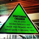 Caution! Unattended Children Will Be…