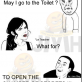 May I go to the Toilet?
