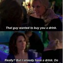 That guy wanted to buy you a drink