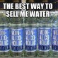 The Best Way to Sell me Water