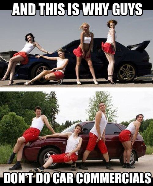 And this is why guys don't do car commercials