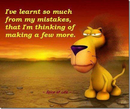 Learn so much from my mistakes