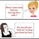 Mom, I want some fresh air