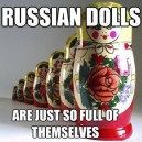 Russian Dolls MEME