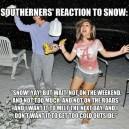 Southerners reaction to snow