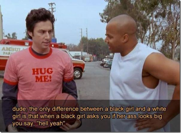 The only difference between a black girl and a white girl