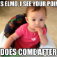 Yes Elmo… I see your Point