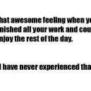 Do you know that awesome feeling?