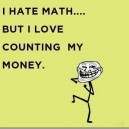 I hate math but…
