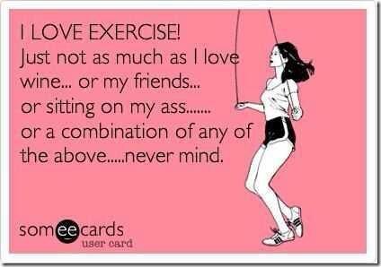 I love exercise!