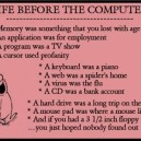 Life before a computer