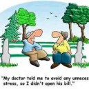 My Doctor told me to avoid unnecessary stress