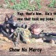 Show No Mercy!