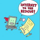 The Internet to the Rescue!