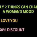Things that can change a womans mood