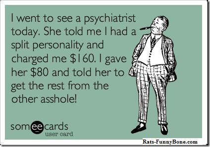Went to see a psychiatrist today…