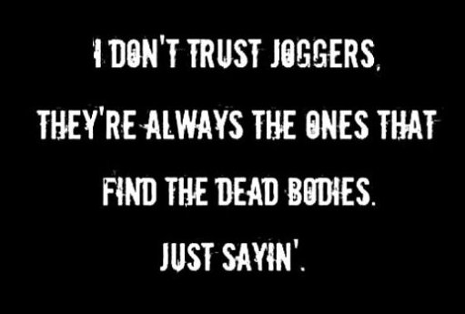 Why I dont trust joggers