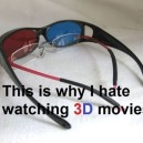 Why I hate 3D movies