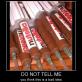 Do not tell me…