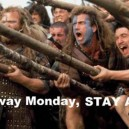 STAY AWAY Monday!