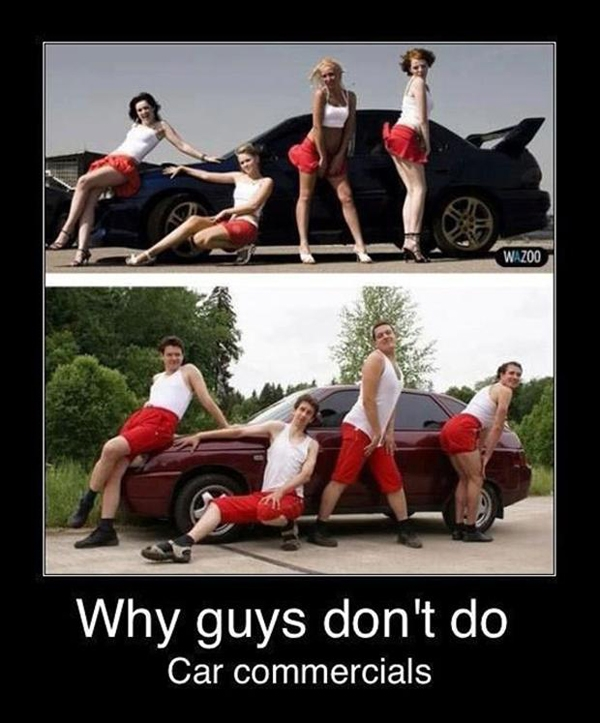 Why guys don't do car commercials