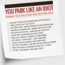 You park like an idiot