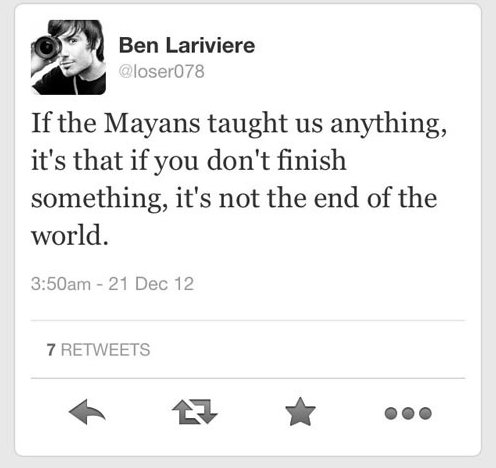 Funny Quote If the Mayans taught us anything