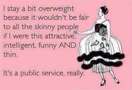 I stay a bit overweight for a public service