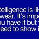 Intelligence is like underwear