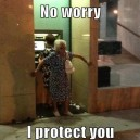 No worry I protect you