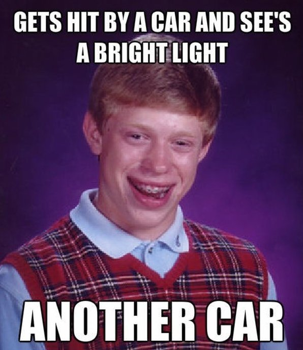 Poor Bad luck Brian