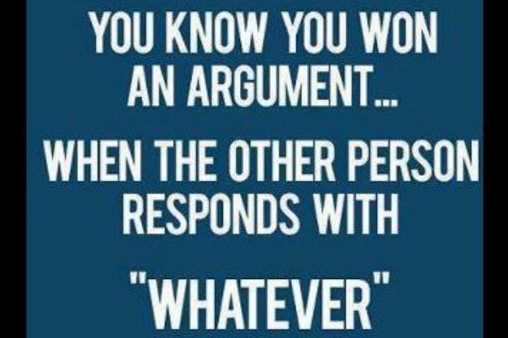 You know you won an arguement
