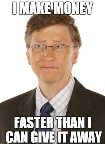 First world problem Bill Gates