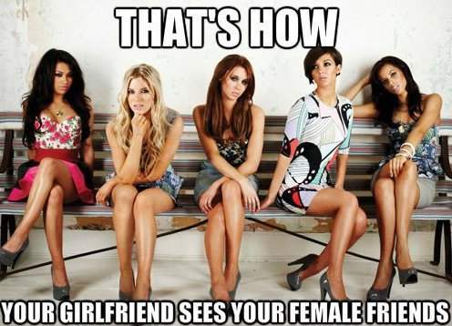 How Your Girlfriend Sees Your Female Friends
