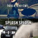 Kiss in the rain.